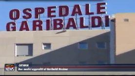Catania. Due medici aggrediti al Garibaldi Nesima