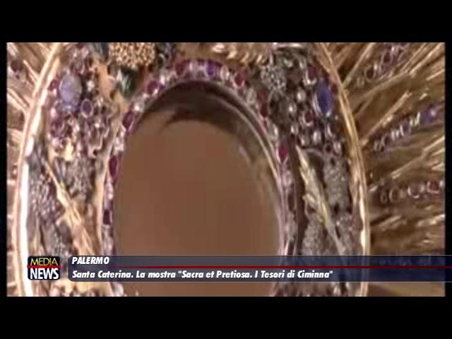 "Palermo. A Santa Caterina la mostra ""Sacra et Pretiosa. I Tesori di Ciminna"""