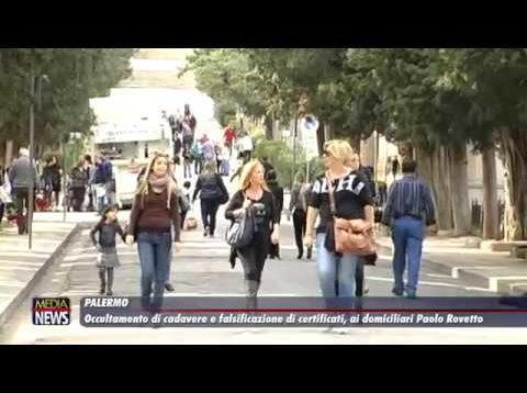 Palermo. Occultamento di cadavere e certificati falsi: ai domiciliari Paolo Rovetto