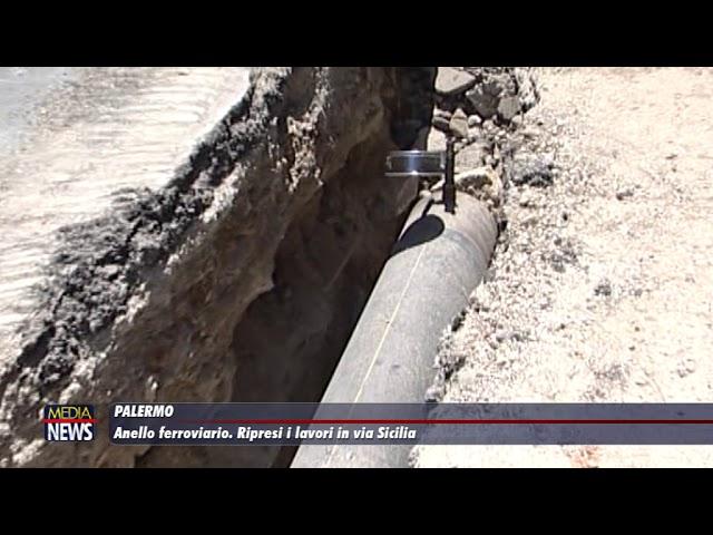 Palermo. Anello Ferroviario. Ripresa dei lavori in via Sicilia