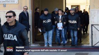 Palermo. Rapina e lesioni aggravate dall'odio razziale: 11 arresti
