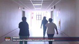 Siracusa. False pensioni di invalidità, 2 arresti e 7 medici interdetti