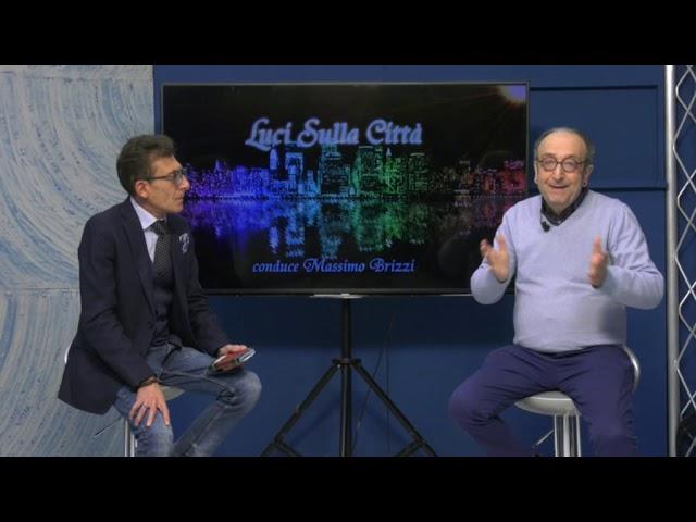 """""""Luci sulla città"""": seconda puntata, ospite in studio Claudio Zarcone"""