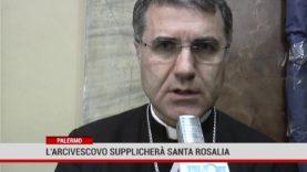 Palermo. L' Arcivescovo supplicherà Santa Rosalia