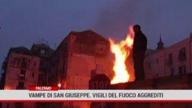 Palermo. Vampe di San Giuseppe. Vigili del fuoco aggrediti
