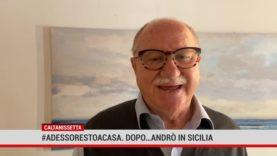 #AdessoRestoaCasa. Dopo…andrò in Sicilia