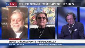 ERNESTO MARIA PONTE E PIPPO KABALLA IN DIRETTA SU TELE ONE IN 19 LIVE