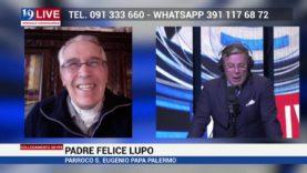 PADRE FELICE LUPO PARROCO S. EUGENIO PAPA PALERMO IN DIRETTA SU TELE ONE IN 19LIVE