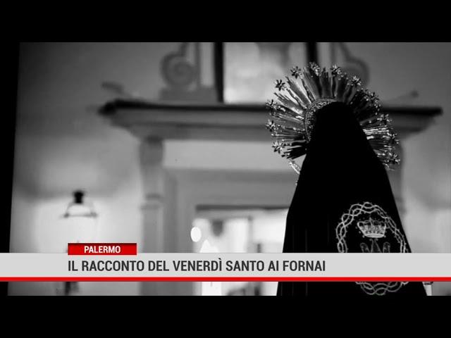 Palermo. Il racconto del Venerdì Santo ai Fornai
