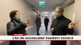 Palermo. L'ex IMI accoglierà pazienti affetti da covid 19