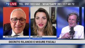 19LIVE DECRETO RILANCIO E MISURE FISCALI CON ROSY ABRUZZO E TIBERIO MANTIA IN DIRETTA TV SU TELE ONE