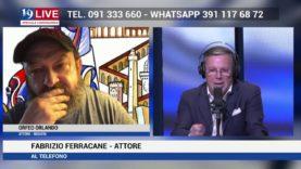 ORFEO ORLANDO E FABRIZIO FERRACANE IN DIRETTA TV SU TELE ONE IN 19 LIVE