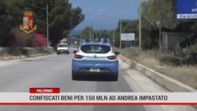 Palermo. Confiscati beni per 150 milioni  ad Andrea Impastato