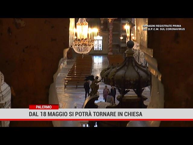 Palermo. Dal 18 maggio si potrà tornare in chiesa