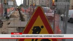 Palermo. Edili siciliani abbandonati dal governo nazionale