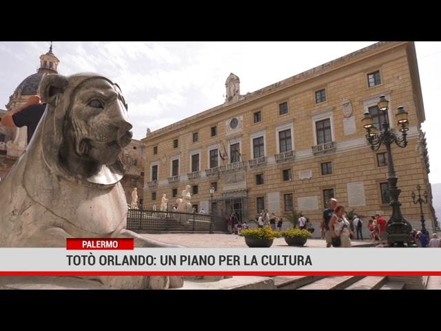 Palermo. Totò Orlando: un piano per la cultura.