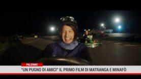 """Palermo. """" Un pugno di amici"""": il primo film di Matranga e Minafò"""