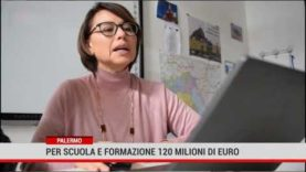 Per scuola e formazione 120 milioni di euro