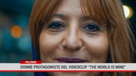 "Palermo. Donne protagonist del  videoclip "" The World is Mine"""