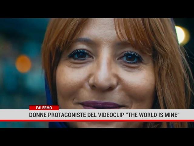 "Palermo. Donne protagonist del videoclip "" The World is Mine"""