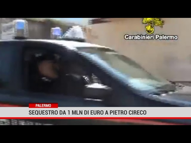 Palermo.Sequestro da 1 milione di euro a Pietro Cireco