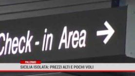 Palermo. Sicilia isolata: prezzi alti e pochi voli