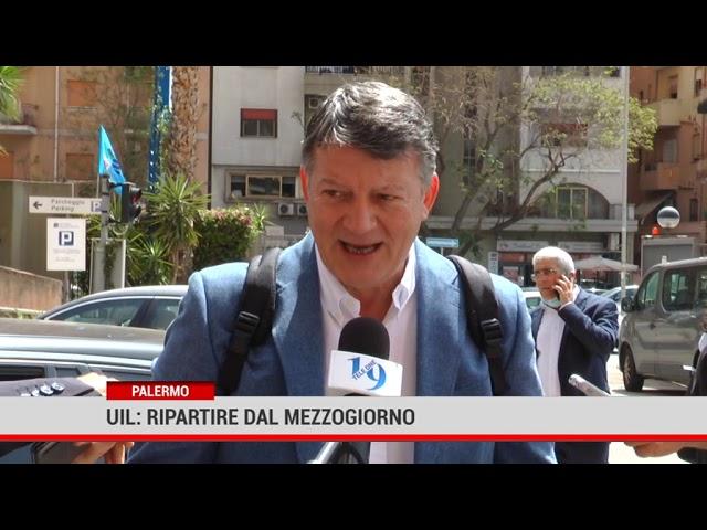 Palermo. UIL: ripartire dal Mezzogiorno