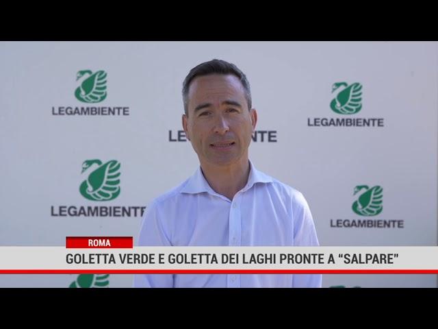 """Roma. Goletta Verde e Goletta dei laghi 2020 pronte a """"salpare"""""""