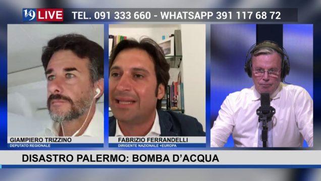 19 LIVE – PALERMO: BOMBA D'ACQUA CON #FABRIZIOFERRANDELLI E #GIAMPIEROTRIZZINO
