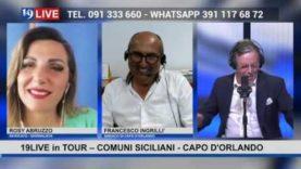 19LIVE in TOUR – COMUNI SICILIANI – CAPO D'ORLANDO CON IL SINDACO FRANCESCO INGRILLI'