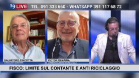 19LIVE  LIMITE sul CONTANTE e ANTI RICICLAGGIO con il Dr Victor Di Maria e il Dr. Salvatore Cincotta