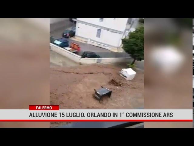 Palermo. Alluvione 15 luglio. Orlando in 1° commissione Ars