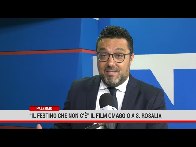 """Palermo. """" ll Festino che non c'è"""" il film omaggio a Santa Rosalia"""