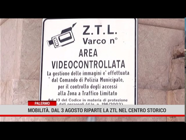 Palermo. Mobilità. Dal 3 agosto riparte la ZTL nel centro storico