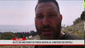 Palermo. Blitz al cimitero dei Rotoli di alcuni militanti di Forza Nuova