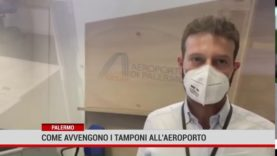 Palermo. Come si svolgono i tamponi anti-covid all'aeroporto