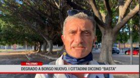 """Palermo. Degrado a Borgo Nuovo. I cittadini dicono """" basta """""""
