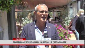 Palermo. Taormina esclusa dagli aiuti alle città d'arte