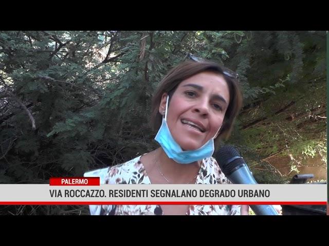 Palermo. Via Roccazzo. Residenti segnalano degrado urbano