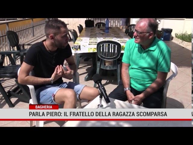 Parla Piero il fratello della ragazza scomparsa a Bagheria