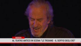 """Segesta.  Al teatro antico  il debutto de """" Le Troiane – Il Soffio degli dei"""""""