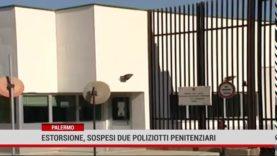 Estorsione, sospesi due agenti del carcere Pagliarelli di Palermo