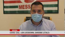 """Messina. Covid. Cisl """"Un lockdown sarebbe letale """""""