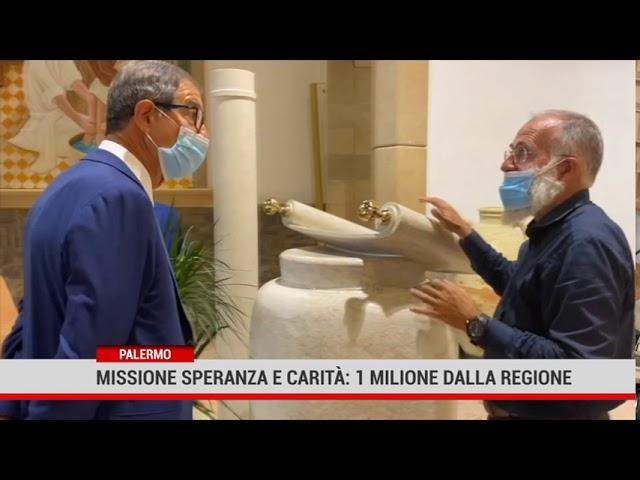 Palermo. Missione speranza e Carità: 1mln dalla Regione