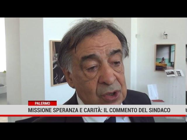 Palermo. Missione Speranza e Carità,  il commento del sindaco Leoluca Orlando
