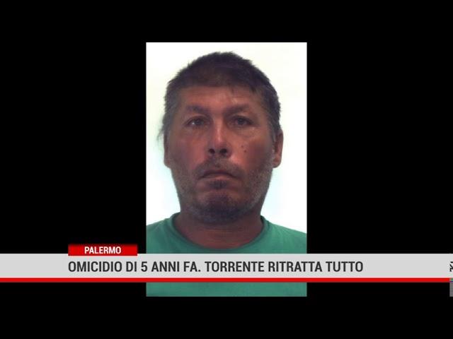 Palermo. Omicidio di 5 anni fa. Torrente ritratta tutto