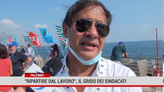 """Palermo. """"Ripartire dal lavoro"""", il grido dei sindacati"""