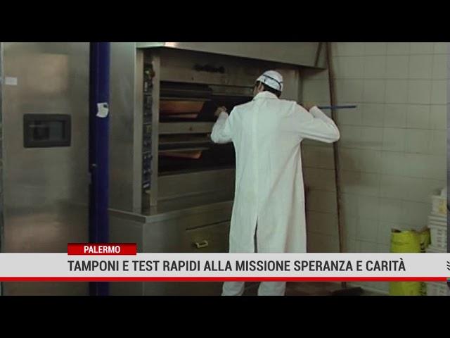 Palermo. Tamponi e test rapidi alla Missione Speranza e Carità
