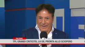 Palermo. Tpl grandi criticità, la UIL pronta allo sciopero
