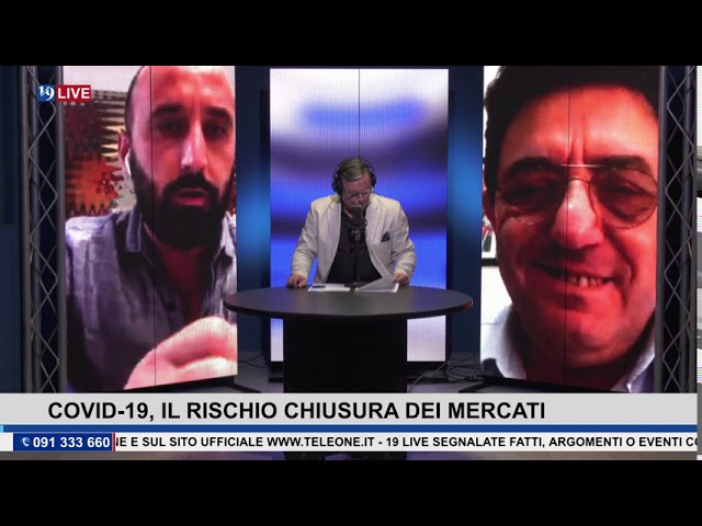19LIVE   COVID19, IL RISCHIO DI CHIUSURA DEI MERCATI